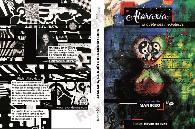 Ataraxia la Quête des Médiateurs est le nouveau roman de Manikeo